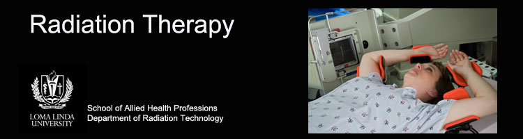 Certificate in Radiation Therapy - Overview of Specialty - Loma Linda University SAHP