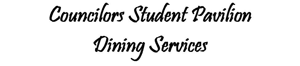 Councilors Student Pavilion Dining Services
