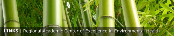 Links -- Regional Academic Center of Excellence in Environmental Health