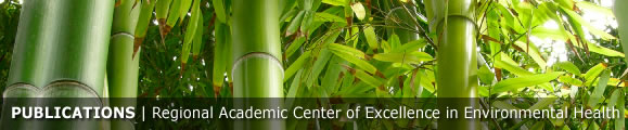 Publications -- Regional Academic Center of Excellence in Environmental Health