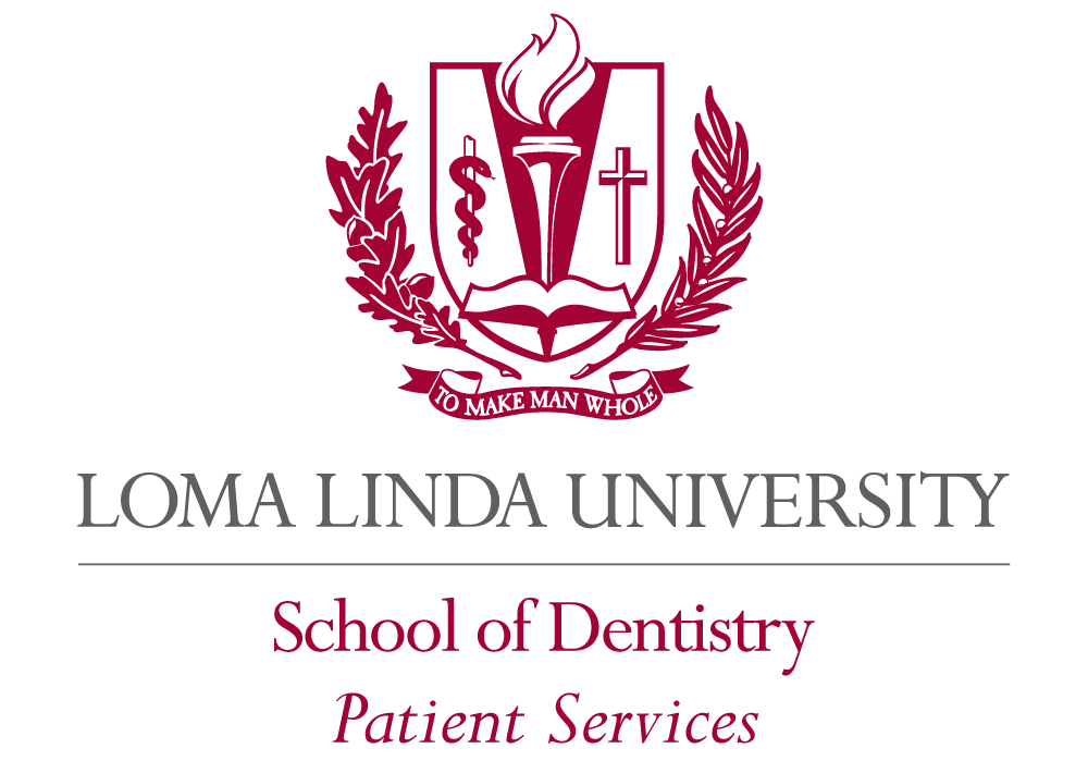 Loma Linda University - School of Dentistry - Patient Services